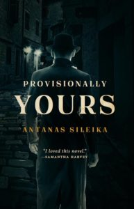 Provisionally Yours by Antanas Sileika cover image